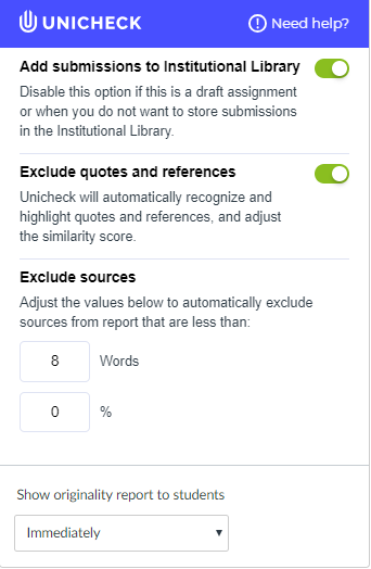 Unicheck settings window. Toggle button to add submissions to institutional library, toggle button to exclude quotes and references, fields to type values to exclude scores that report less than a certain number of words, options specifying how soon to show originality report to students.